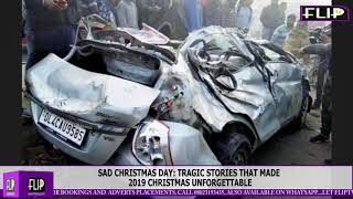 SAD CHRISTMAS DAY: TRAGIC STORIES THAT MADE 2019 CHRISTMAS UNFORGETTABLE | FlipTV