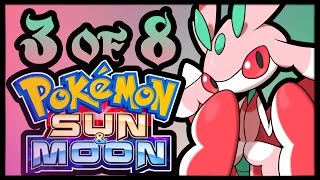 My Experience With Pokémon Sun and Moon! Pt. 3 (Let's Play Compilation)