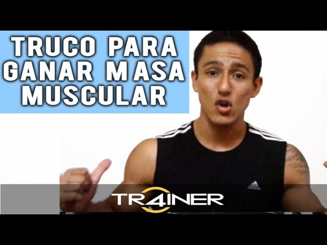 Truco Para Ganar Masa Muscular Rapidamente. Consejo FUNDAMENTAL Para Tus Entrenamientos