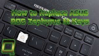 How to Replace ASUS ROG Zephyrus M Keys