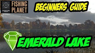 Fishing Planet - Beginners Guide - Emerald Lake (2017)