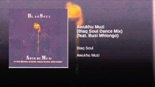 Awukhu Muzi (Blaq Soul Dance Mix) (feat. Busi Mhlongo)