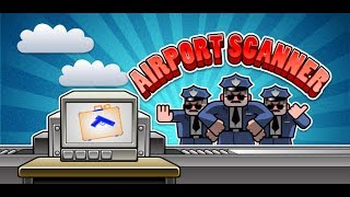 Airport Scanner - Android & iOS GamePlay