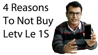 4 Reasons To NOT Buy Letv LeEco Le 1S- Crisp Review
