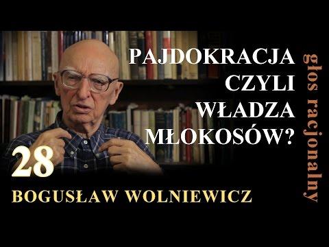 Bogusław Wolniewicz 28 PAJDOKRACJA CZYLI WŁADZA MŁOKOSÓW?