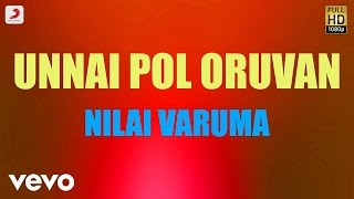 Unnai Pol Oruvan - Nilai Varuma Tamil Lyric   Kamal Hassan