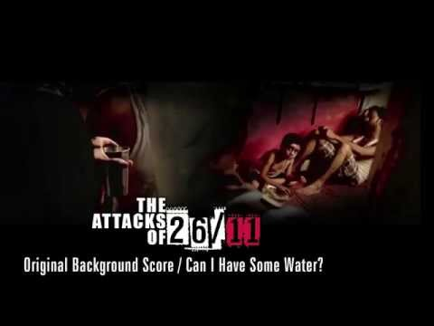 The Attacks Of 26/11 - Original Background Score - Can I Have Some Water?
