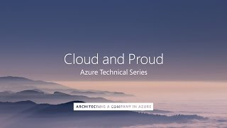 Cloud and Proud - ARM Session 1 - Architecting a Company in Azure
