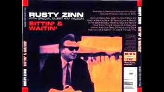 RUSTY ZINN   Treat You Like A Queen