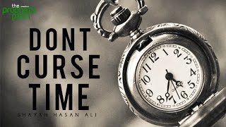Don't Curse Time – ALLAH IS TIME