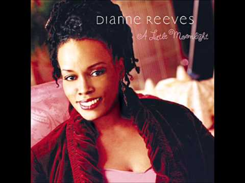 Dianne Reeves - What a Little Moonlight Can Do