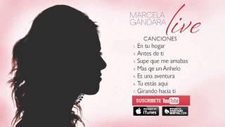 Marcela Gandara Live - Album Completo- [Audio Oficial]