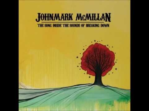 John Mark Mcmillan - Make You Move