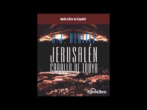 Jerusalen Caballo de Troya 1 de J.J. Benitez (Audiolibro)