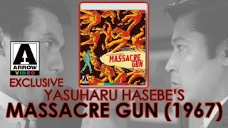 Yasuharu Hasebe's Massacre Gun (1967) Arrow Video Limited Edition Blu-ray Unboxing
