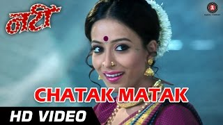 Chatak Matak Full Video HD | Natee | Tejaa Deokar | Dance Song