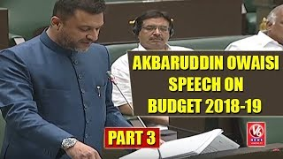Akbaruddin Owaisi Excellent Speech On Telangana Budget 2018-19 In Assembly | Part 3