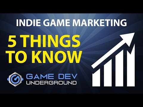 Indie Game Marketing - 5 Things to Know Before You Start