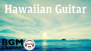 Slow Hawaiian Guitar Music - Healing Aloha Music - Tropical Island Beach Cafe Music