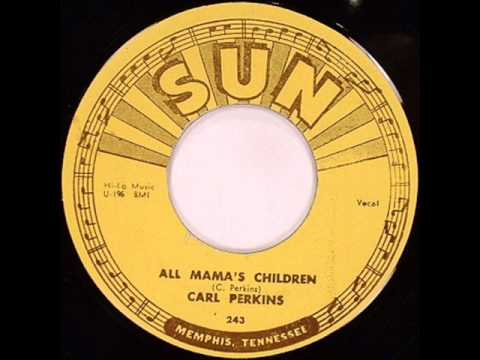 Carl Perkins - All Mamas Children