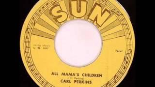 Watch Carl Perkins All Mamas Children video