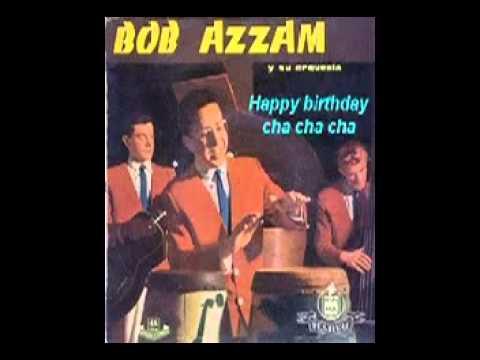 Bob Azzam   Happy birthday cha cha