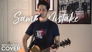 James Blunt - Same Mistake (Boyce Avenue acoustic cover) on iTunes‬ & Spotify