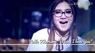 Nella Kharisma - Bilang I love you lirik