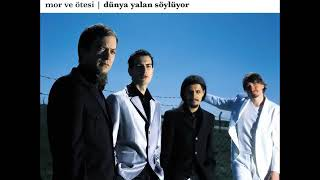 Dünya Yalan Söylüyor - Mor ve Ötesi [2004](TUR) Alternative Rock