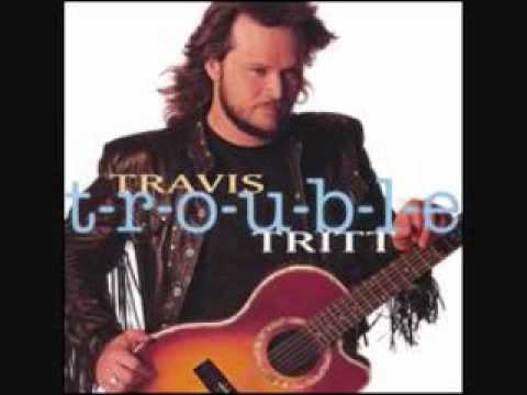 Travis Tritt - Can I Trust You With My Heart (TROUBLE)
