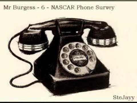 Mr. Burgess - Prank Call 6 - NASCAR Phone Survey