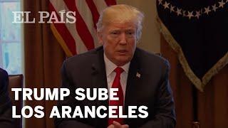 Trump sube los aranceles al acero y el aluminio | Internacional