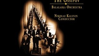 The Ossipov Balalaika Orchestra Aram Khachaturian Sabre Dance