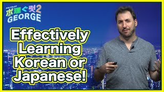 How to effectively learn Japanese or Korean!