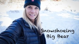 Snowshoeing Big Bear, CA