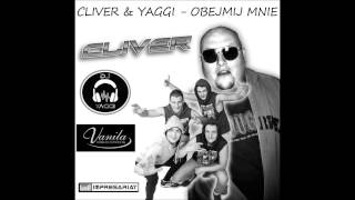 Cliver & Yaggi - Obejmij mnie 2015 (Rap Edit)