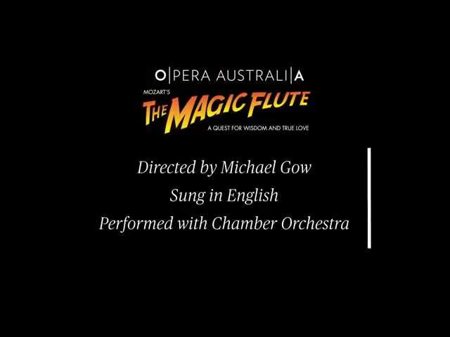 O|A TOURING: Opera Australia presents Mozart's The Magic Flute