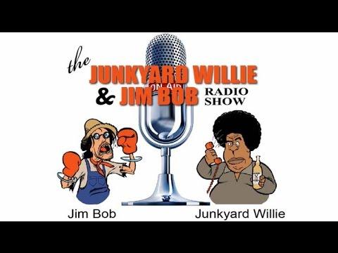 Junkyard Willie & Jim Bob Radio Show - PART 8