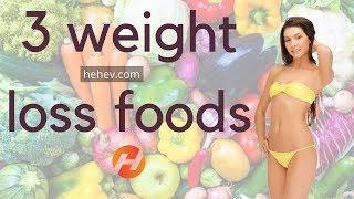 3 weight loss foods – efficient and best | Hehev #WeightLoss
