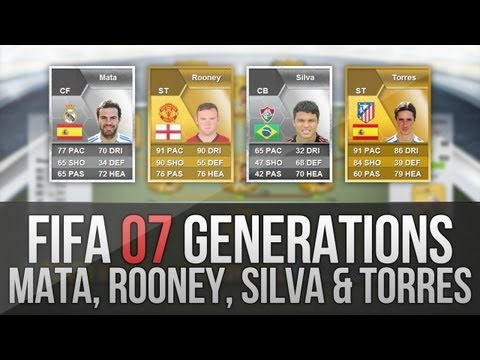 FIFA 07 Generations   Rooney. Thiago Silva. Torres and Mata