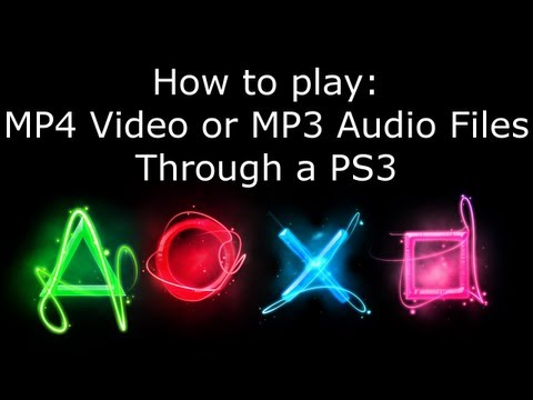 How To Run MP4 Video / MP3 Audio Files On A PS3 - MMOwnage