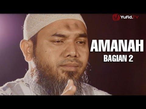 Serial Wasiat Nabi (25): Dimanakah Amanah Bag 2 - Ustadz Afifi Abdul Wadud
