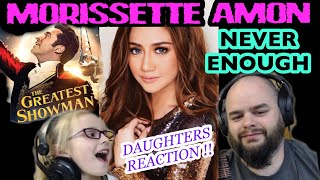 DAUGHTER REACTS | MORISSETTE AMON - NEVER ENOUGH ( GREATEST SHOWMAN COVER )