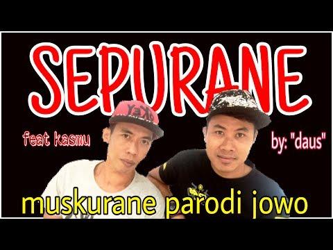 SEPURANE (muskurane parodi jowo) cover+lirik by:dausben lucu, keren