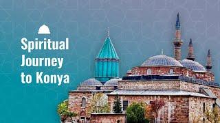 Spiritual Journey To Konya
