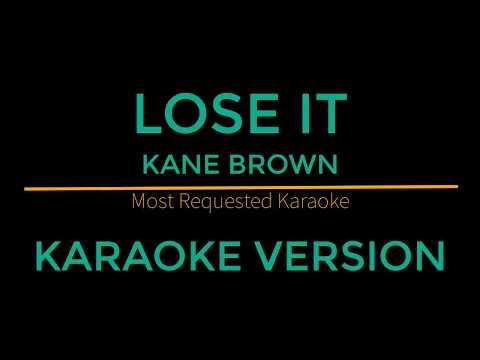 Lose It - Kane Brown (Karaoke Version)