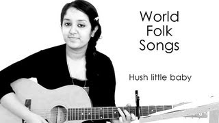 World Folk Songs | Hush Little Baby Don't Say A Word | American Lullaby