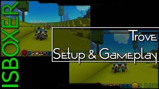 ISBoxer 41 -- Trove -- Setup & Gameplay Demonstration