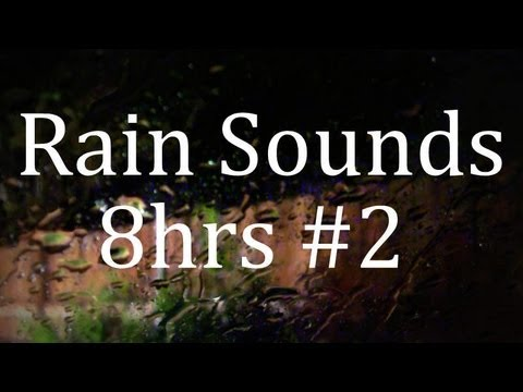 "8Hrs of Rain Sounds II ""Sleep Sounds"""