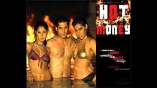 Hot Money | Bollywood Bold Hindi Full Movie | Part 02